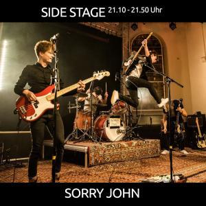 Sorry John aus den Niederlanden werden ab 21.10 Uhr mit frischem PopRock die SIDE STAGE entern
